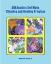 Bill Austin's Self Help, Clearing & Healing Program
